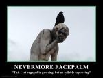 Nevermore facepalm